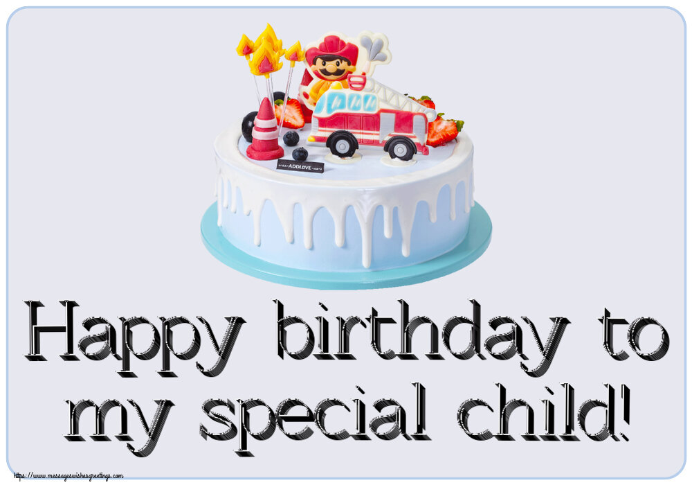 Greetings Cards for kids - Happy birthday to my special child!