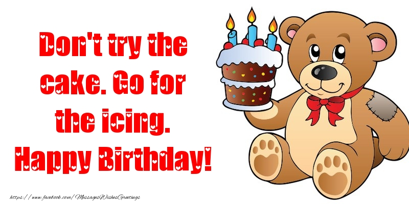 Greetings Cards for kids - Don't try the cake. Go for the icing. Happy Birthday!