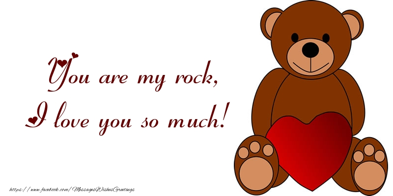 Greetings Cards for Love - You are my rock, I love you so much!