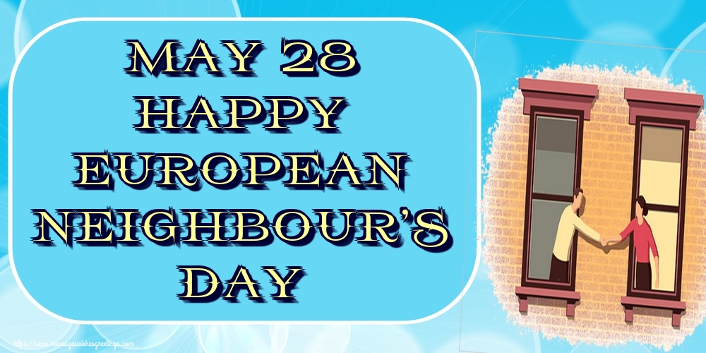 Greetings Cards  - May 28 Happy European Neighbour's Day