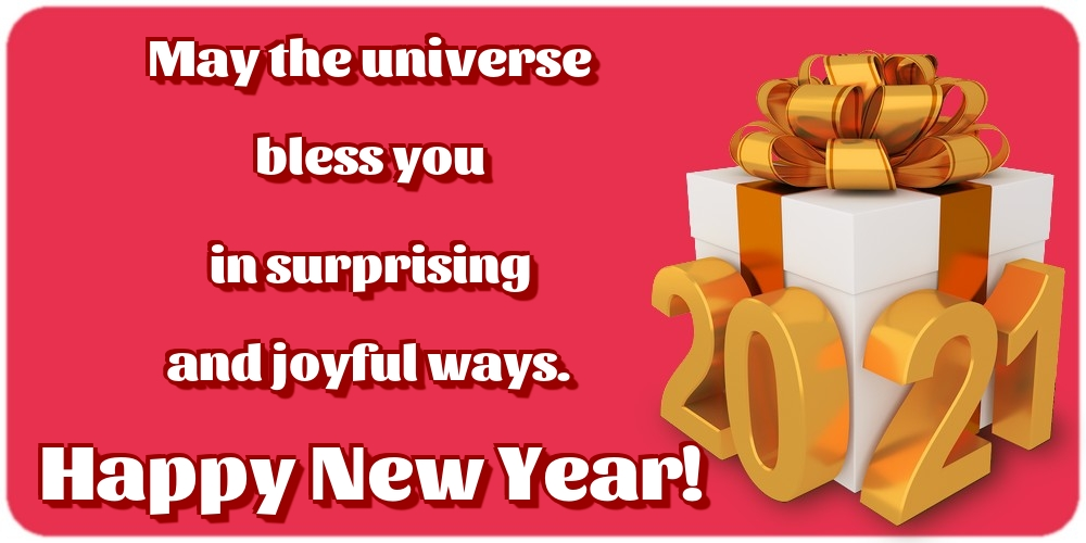 Greetings Cards for New Year - May the universe bless you in surprising and joyful ways. Happy New Year!
