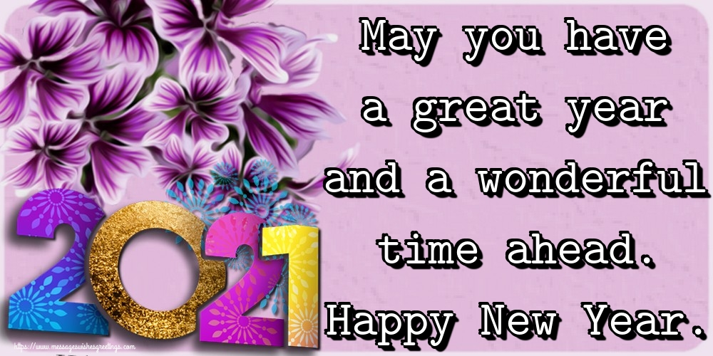 Greetings Cards for New Year - May you have a great year and a wonderful time ahead. Happy New Year.