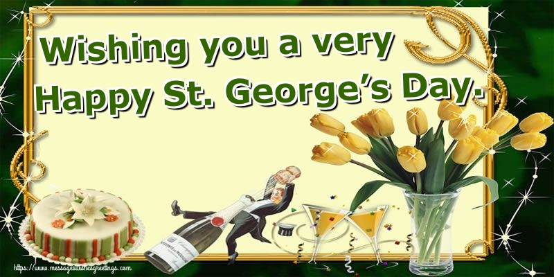 Greetings Cards for St. George's Day - Wishing you a very Happy St. George's Day.