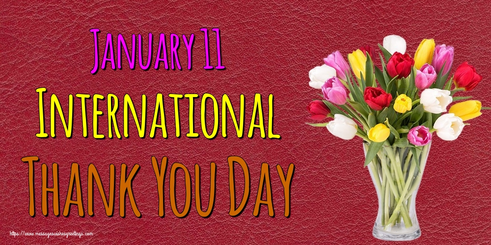 Greetings Cards International Thank You Day - January 11 International Thank You Day