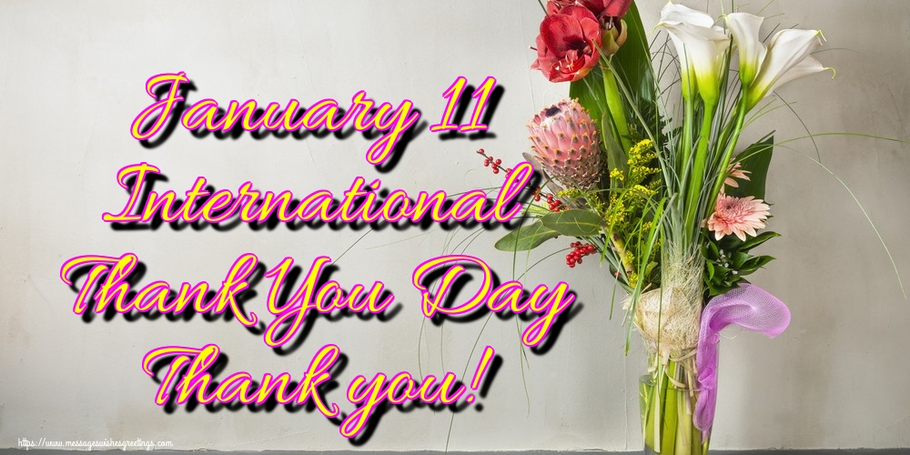 Thank You Day January 11 International Thank You Day Thank you!