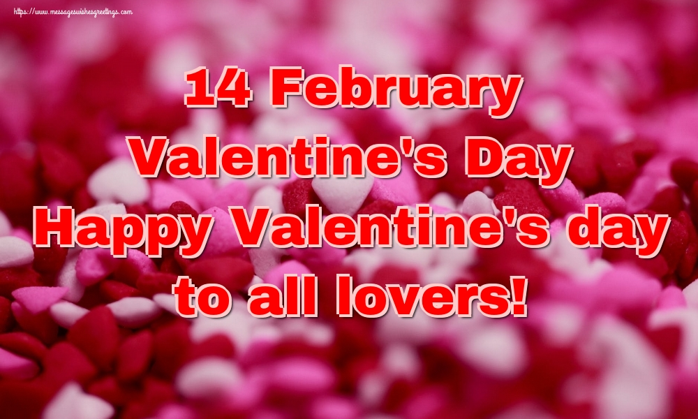 Greetings Cards for Valentine's Day - 14 February Valentine's Day Happy Valentine's day to all lovers!