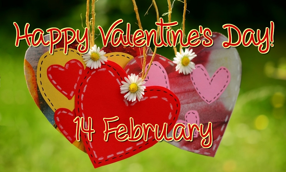 Greetings Cards for Valentine's Day - Happy Valentine's Day! 14 February