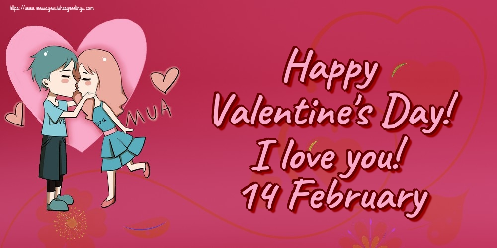 Greetings Cards for Valentine's Day - Happy Valentine's Day! I love you! 14 February