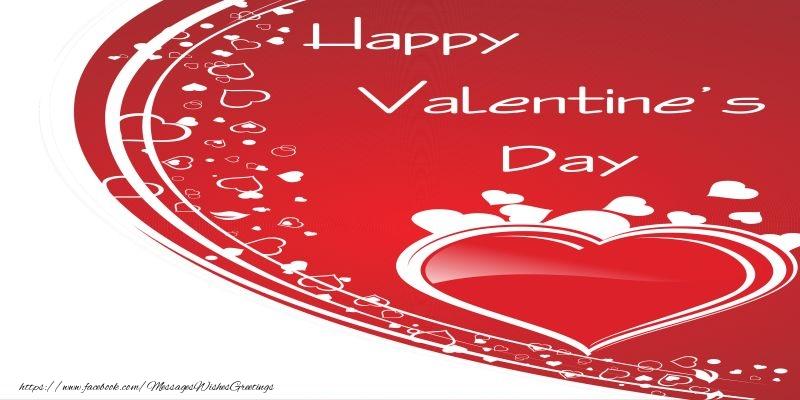 Valentine's Day Happy Valentine's Day! I love you! 14 February