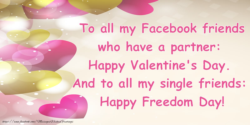 Greetings Cards for Valentine's Day - To all my Facebook friends ... And to all my single friends