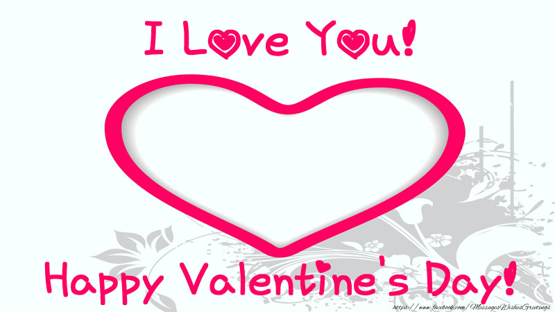 Greetings Cards for Valentine's Day - I love you! Happy Valentine's Day!