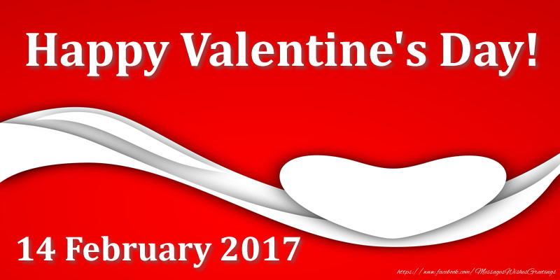 Greetings Cards for Valentine's Day - Happy Valentine's Day! 14 February 2017