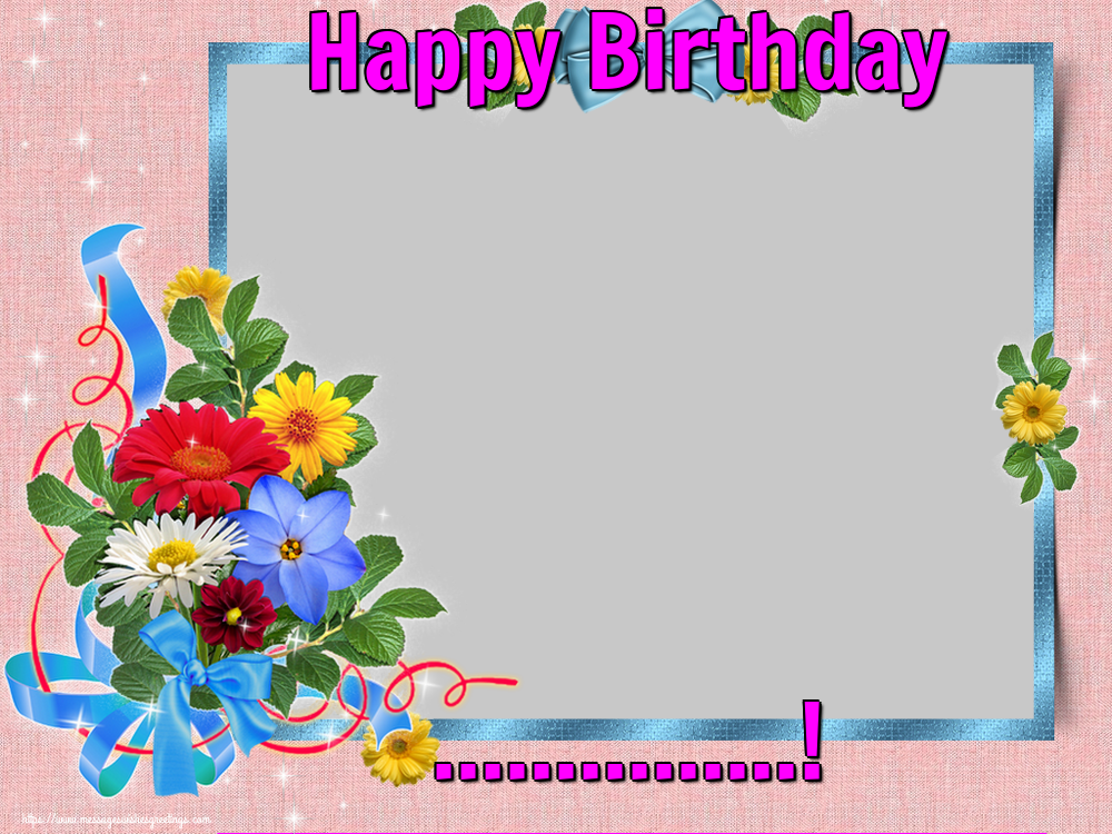 Custom Greetings Cards for Birthday - Happy Birthday ...! - Birthday Photo Frame