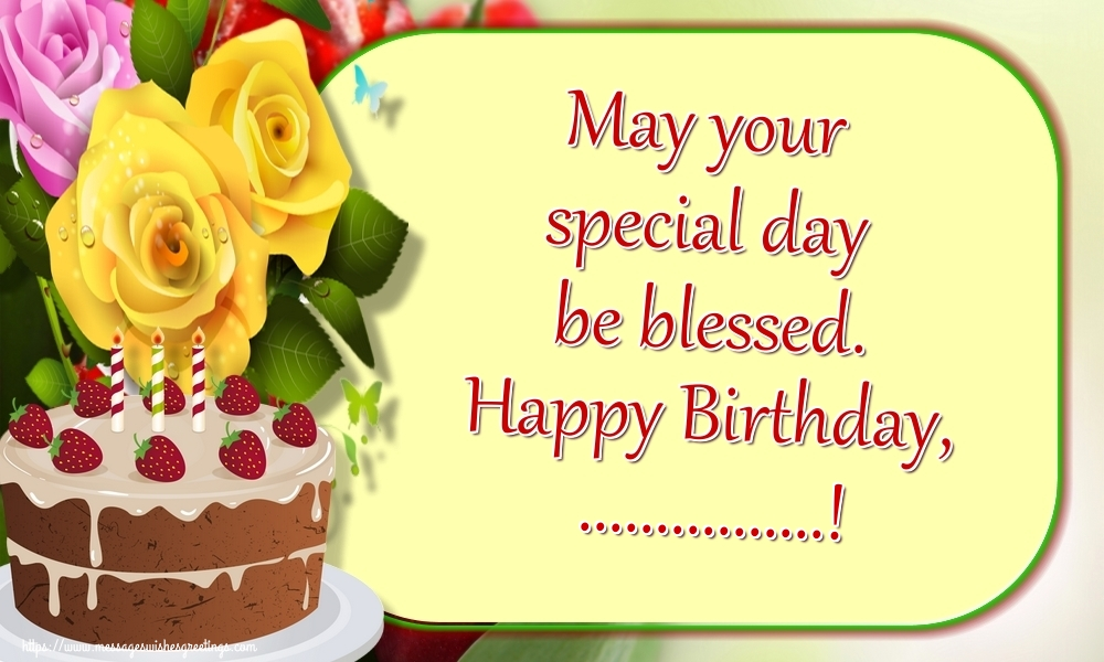 Custom Greetings Cards for Birthday - May your special day be blessed. Happy Birthday, ...!