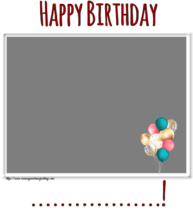 Custom Greetings Cards for Birthday - Happy Birthday ...! - Photo Frame