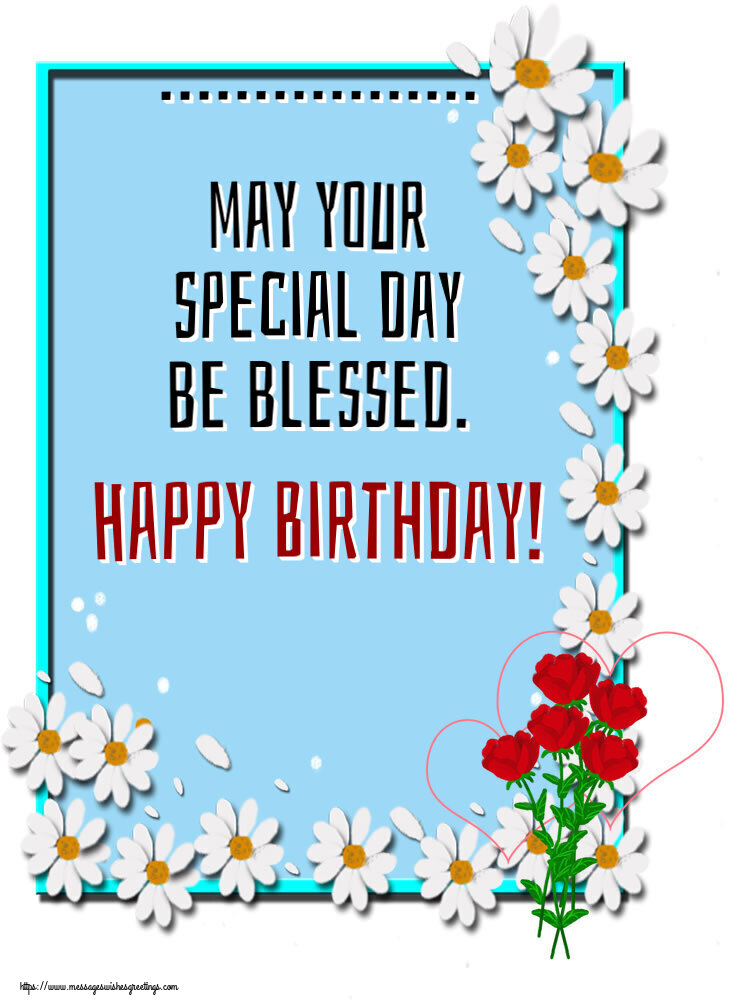 Custom Greetings Cards for Birthday - ... may your special day be blessed. Happy Birthday!