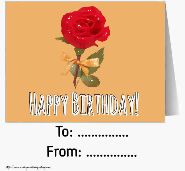Custom Greetings Cards for Birthday - Happy Birthday! To: ... From: ...