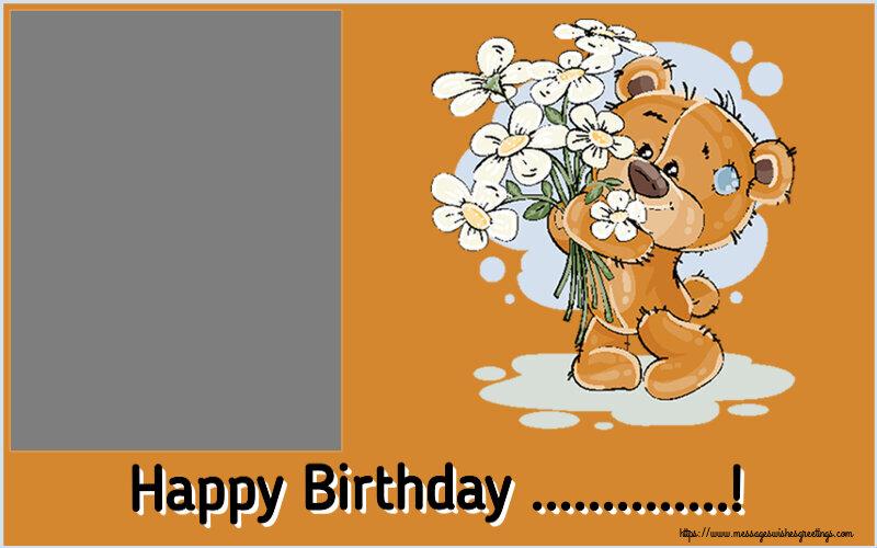 Custom Greetings Cards for Birthday - Happy Birthday ...! - Photo Frame