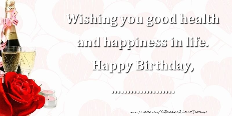 Custom greetings cards for birthday wishing you good health and custom greetings cards for birthday wishing you good health and happiness in life happy birthday m4hsunfo