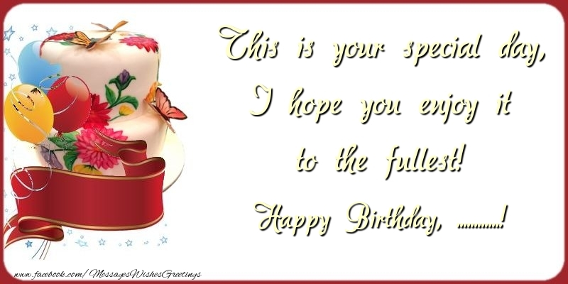 Custom Greetings Cards for Birthday - This is your special day, I hope you enjoy it to the fullest! ...