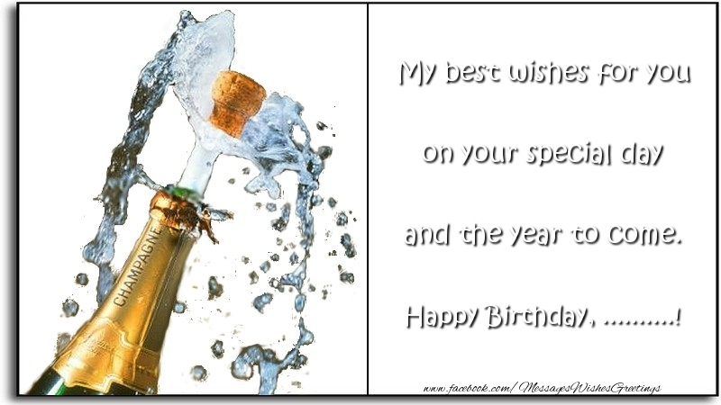 Custom Greetings Cards for Birthday - My best wishes for you on your special day and the year to come. ...