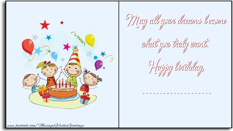 Custom Greetings Cards for Birthday - May all your dreams become what you truly want. Happy birthday, ...