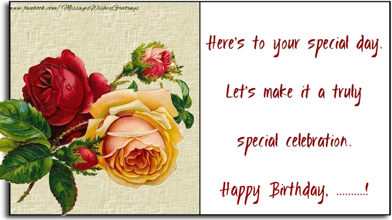 Custom Greetings Cards for Birthday - Here's to your special day. Let's make it a truly special celebration. ...