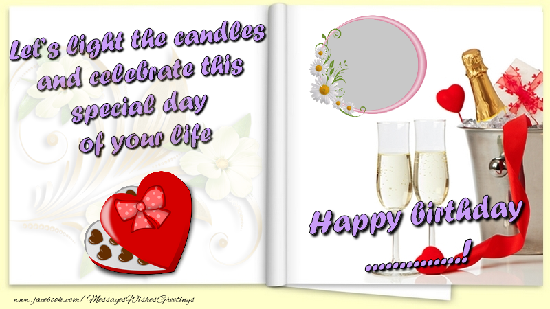 Custom Greetings Cards for Birthday - Let's light the candles and celebrate this special day  of your life. Happy Birthday ...