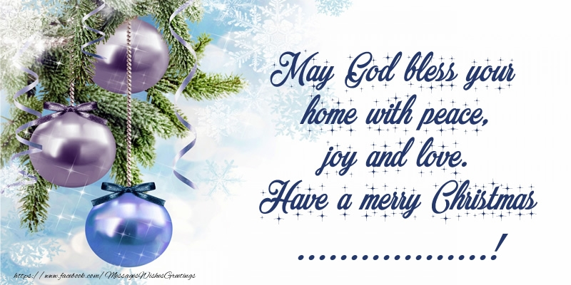 Custom Greetings Cards for Christmas - May God bless your home with peace, joy and love. Have a merry Christmas [NAME]!