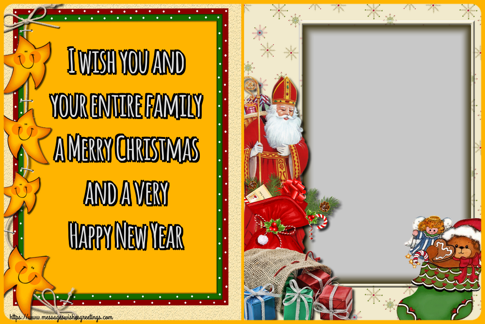 Custom Greetings Cards for Christmas - I wish you and your entire family a Merry Christmas and a very Happy New Year - Christmas Photo Frame