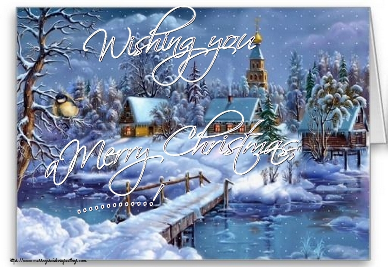 Custom Greetings Cards for Christmas - Wishing you a Merry Christmas, ...!