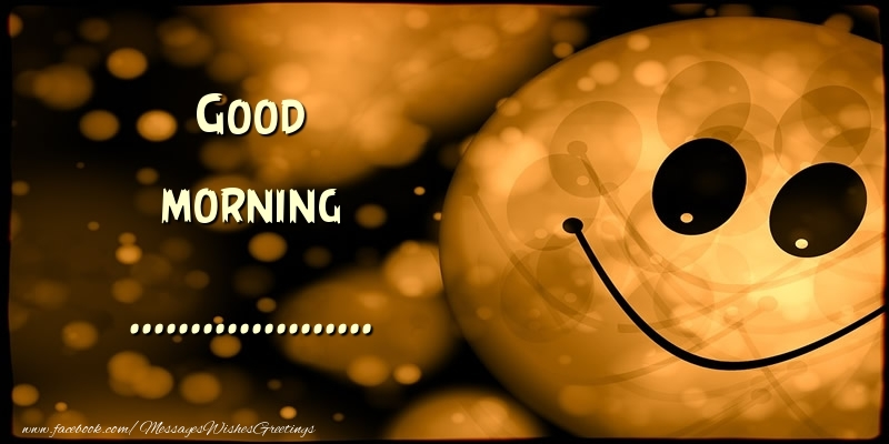 Custom Greetings Cards for Good morning - Good morning ...