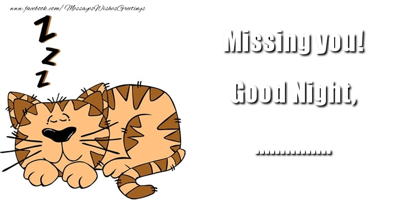 Custom Greetings Cards for Good night - Missing you! Good Night, ...