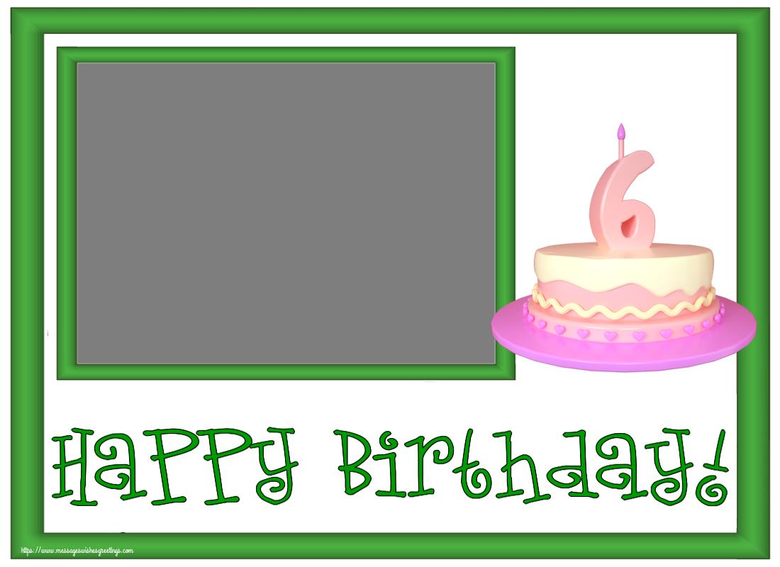 Custom Greetings Cards for kids - Happy Birthday! - Photo Frame ~ Cake 6 years