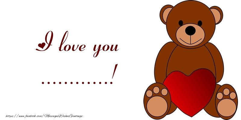 Custom Greetings Cards for Love - I love you ...!