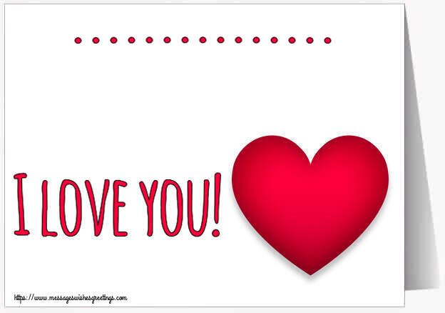Custom Greetings Cards for Love - ... I love you!
