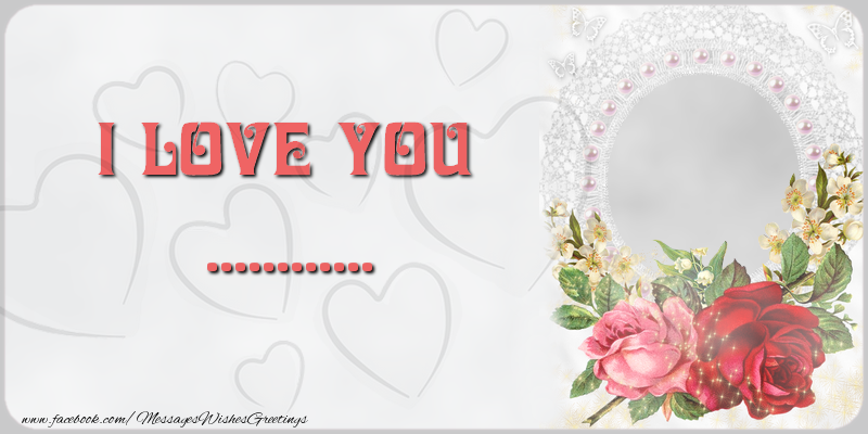 Custom Greetings Cards for Love - I love you ...