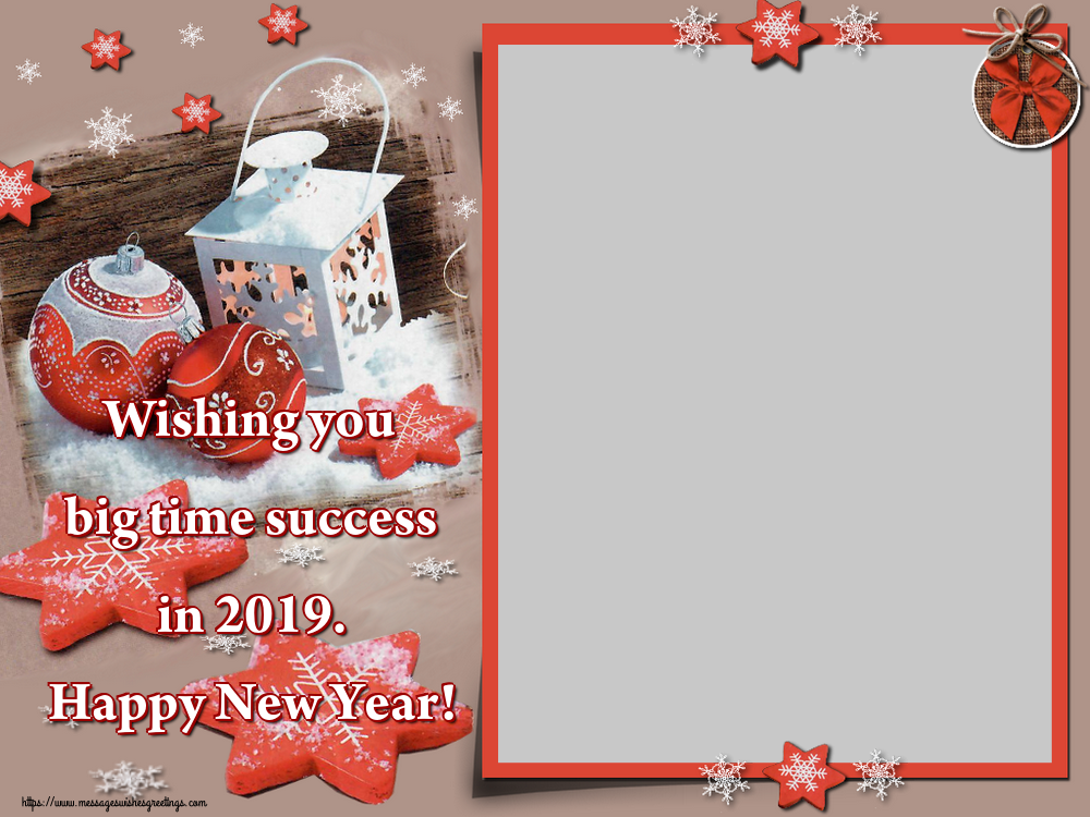 Custom Greetings Cards for New Year - Wishing you big time success in 2019. Happy New Year! - New Year Photo Frame