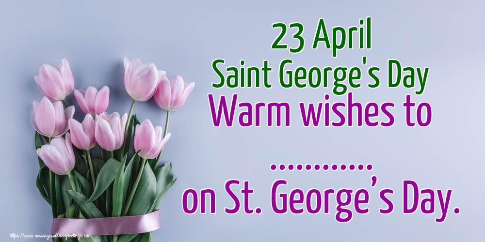 Custom Greetings Cards for St. George's Day - 23 April Saint George's Day Warm wishes to ... on St. George's Day.