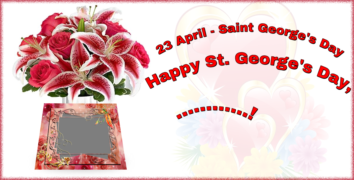 Custom Greetings Cards for St. George's Day - 23 April - Saint George's Day Happy St. George's Day, ...! - Create with your facebook profile photo