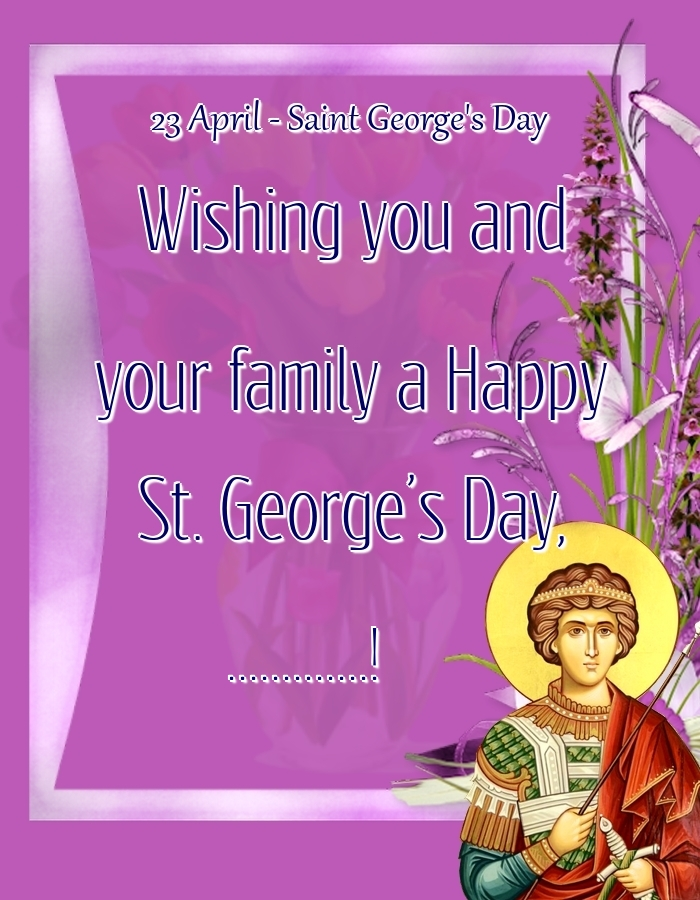 Custom Greetings Cards for St. George's Day - 23 April - Saint George's Day Wishing you and your family a Happy St. George's Day, ...!