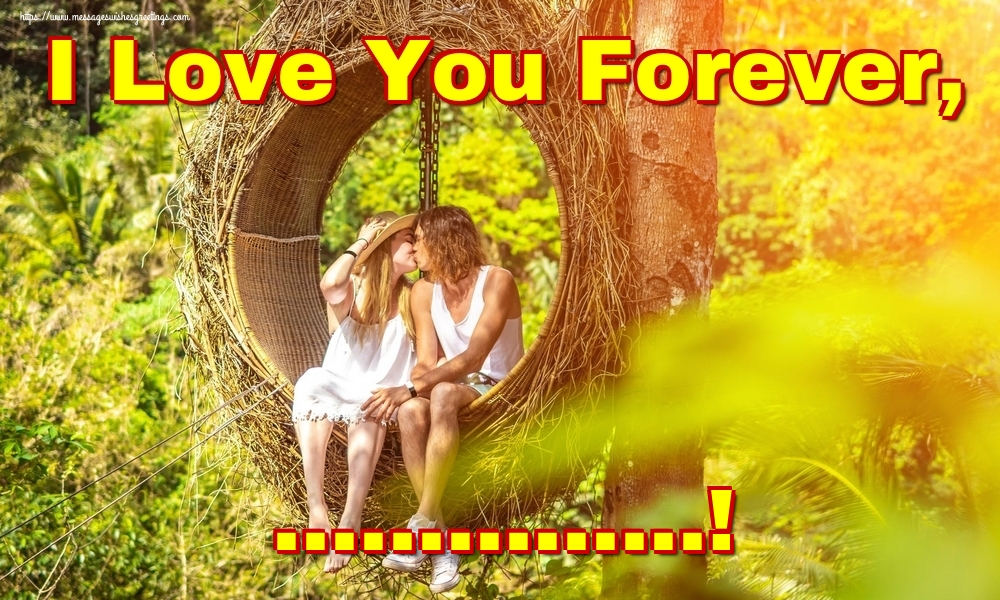 Custom Greetings Cards for Valentine's Day - I Love You Forever, ...!