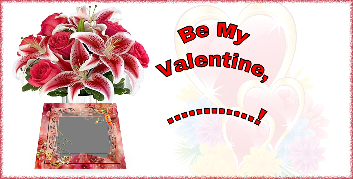 Custom Greetings Cards for Valentine's Day - Be My Valentine, ...! - Photo Frame