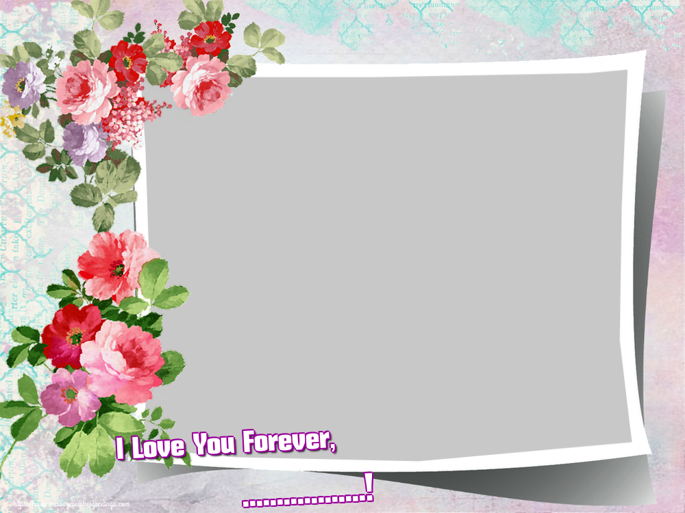Custom Greetings Cards for Valentine's Day - I Love You Forever, ...! - Photo Frame