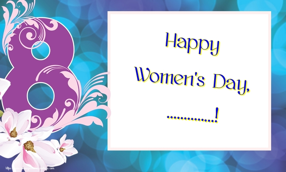 Custom Greetings Cards for Women's Day - Happy Women's Day, ...!