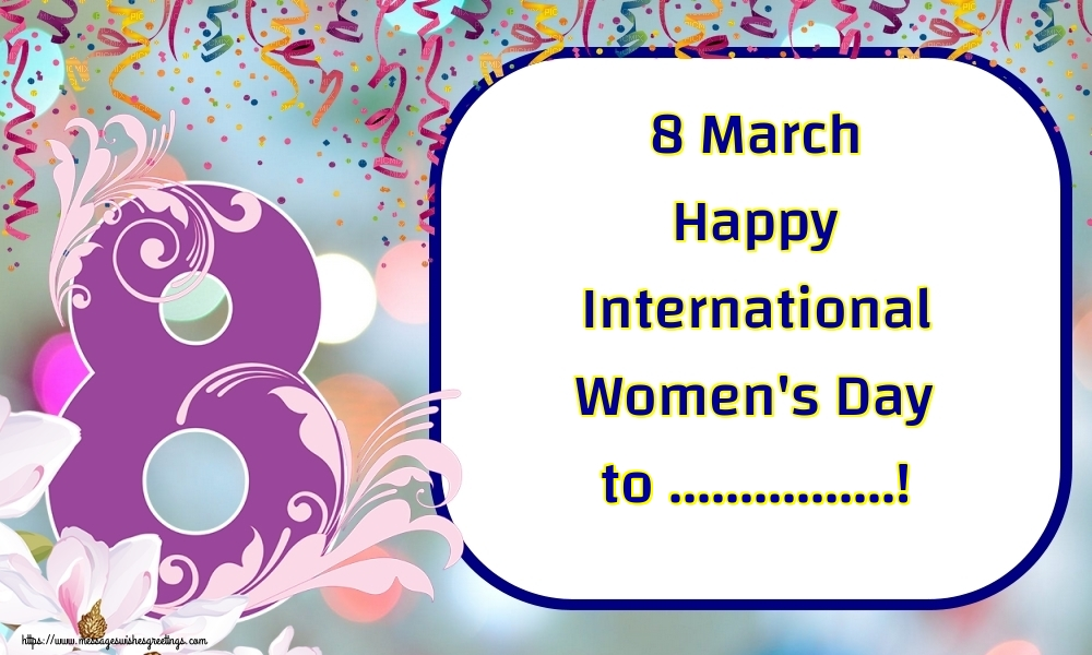 Custom Greetings Cards for Women's Day - 8 March Happy International Women's Day to ...!