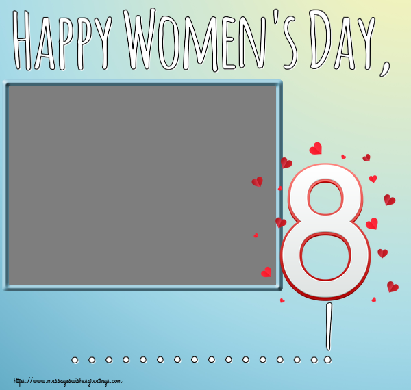 Custom Greetings Cards for Women's Day - Happy Women's Day, ...! - Photo Frame