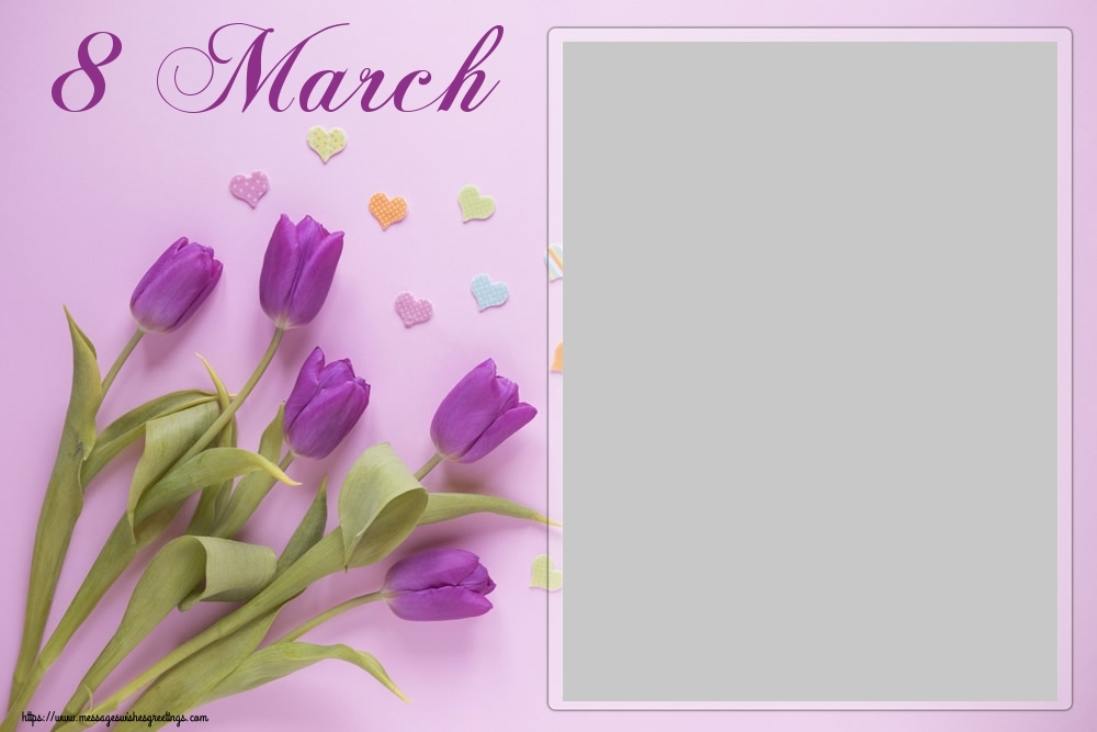 Custom Greetings Cards for Women's Day - 8 March - Photo Frame