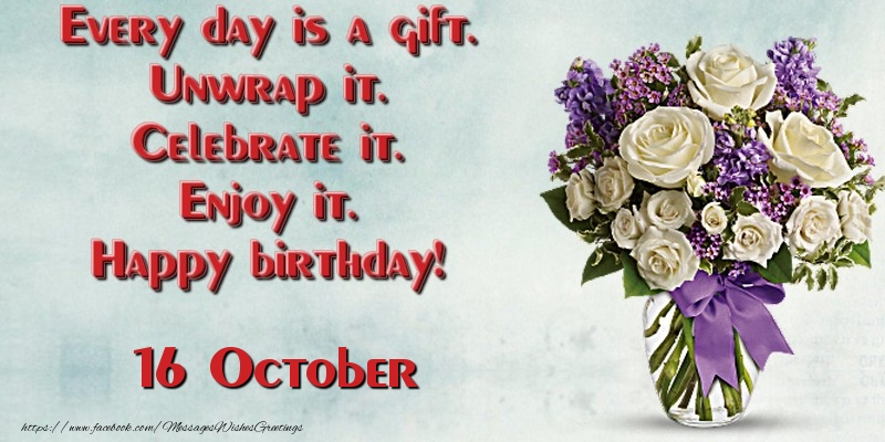 October Birthday Ecards ~ Greetings cards of october every day is a gift unwrap it celebrate enjoy happy