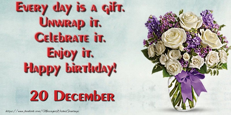 Greetings Cards Of 20 December Every Day Is A Gift Unwrap It